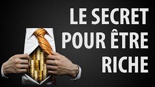 Voici Le Seul Secret à Connaître pour Devenir Riche !