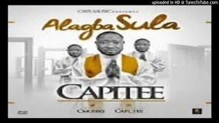 Capitee - Alagba Sula (2016 MUSIC)