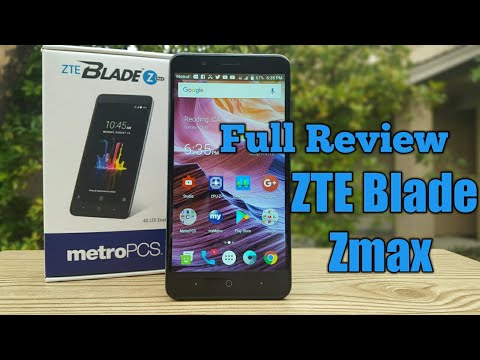 ZTE Blade Zmax Metro pcs Full Review The best budget Smartphone of 2017?