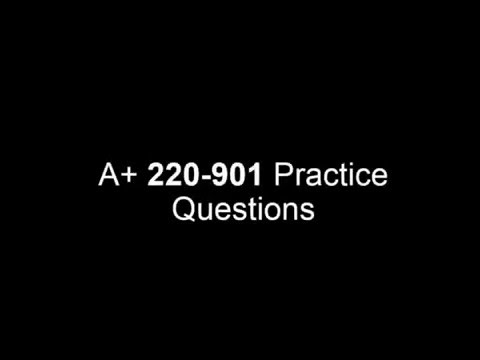 A+ Practice Questions for 220-901 Session 1
