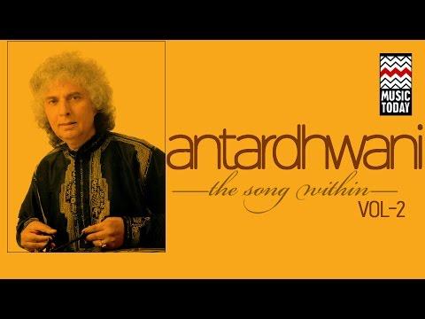 Antardhwani:The Song Within - Shivkumar Sharma | Volume 2 | Audio Jukebox | Classical | Instrumental