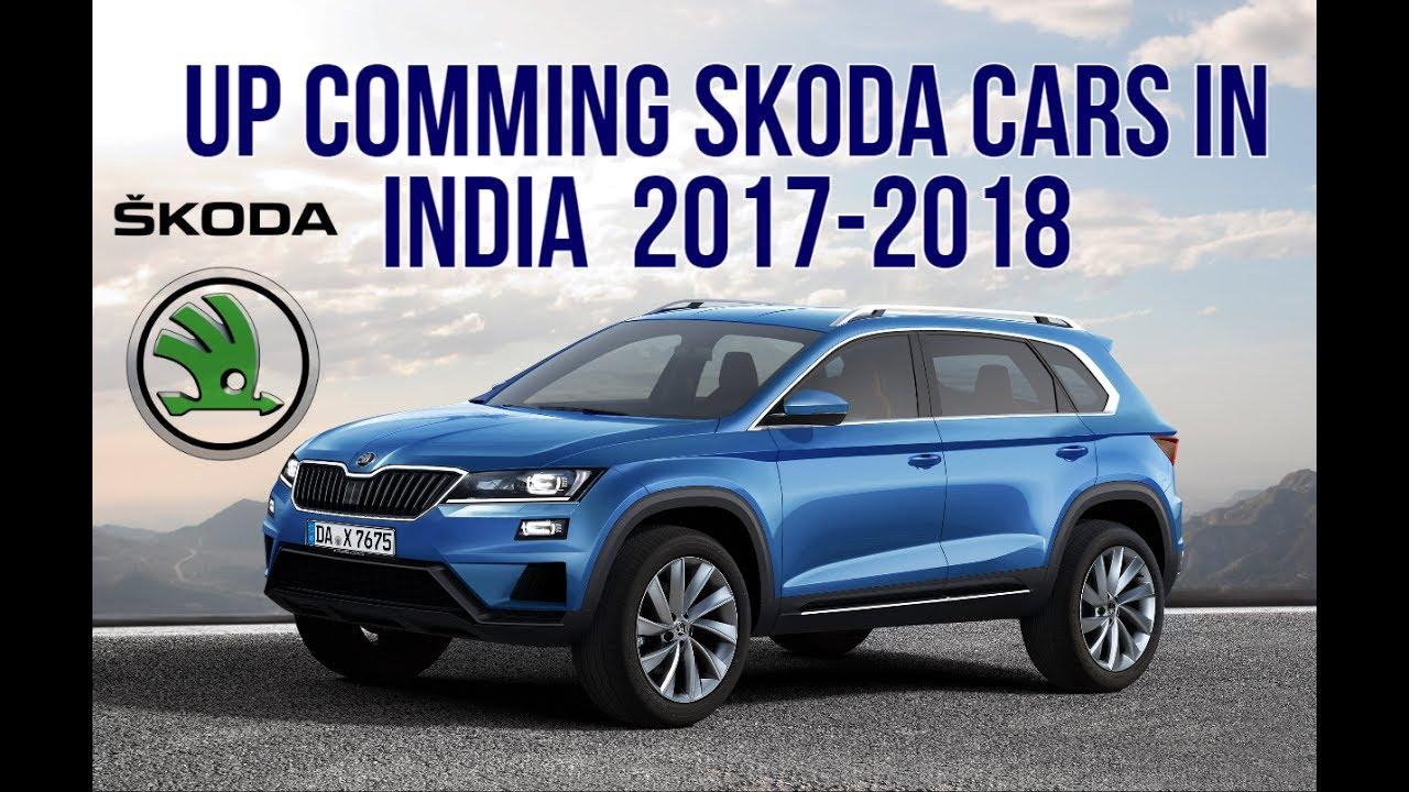 Up Comming Skoda Cars In India 2017 2018 Youtube