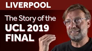 The Story Of Liverpool's 2019 Champions League Final