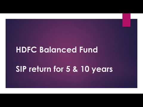HDFC Balanced Fund | SIP Return for 5 & 10 Years | Best Mutual Funds India