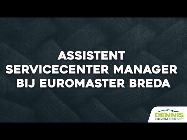 Assistent Bedrijfsleider vacature bij Euromaster Breda | #1815