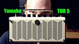 Yamaha THR5 (The BEST Practice Amp In The World?)