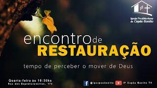 ENCONTRO DE RESTAURAÇÃO - 01/09/2021