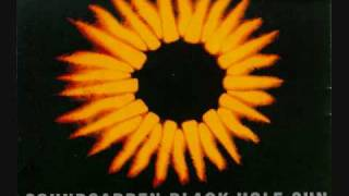 Black Hole Sun- Soundgarden