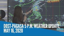 DOST-PAGASA 5 P.M. weather update, May 16, 2020