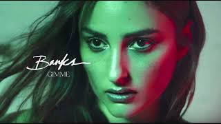 BANKS - Gimme (Official Video)