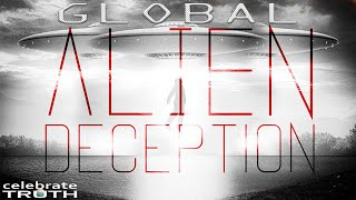 Global Alien Deception Hides Flat Earth Truth