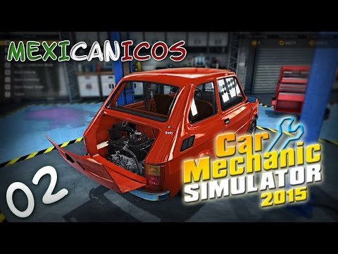 Mexicanicos Expertos | Car Mechanic Simulator 2015 | Ep.02 | MdkProHD