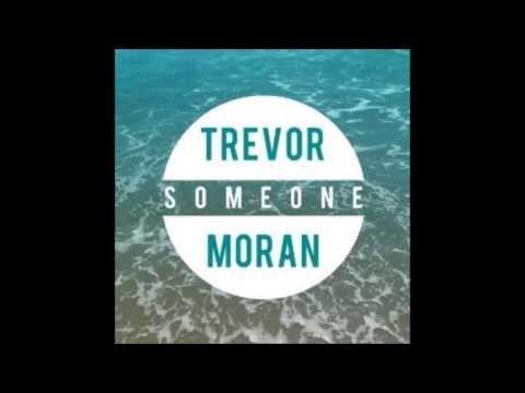 Trevor Moran: Someone (Lyrics In Description)