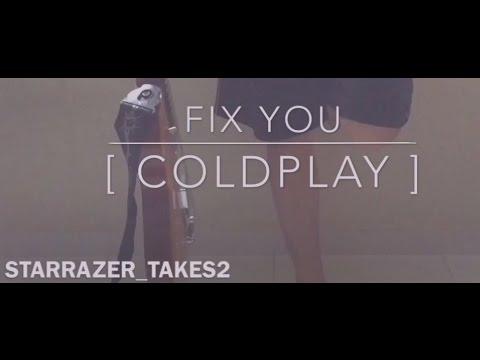 Fix You - [ Coldplay ]