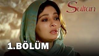 Sultan dizisi 1 bölüm izle