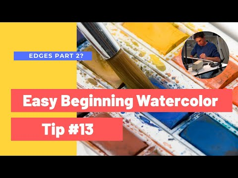 Beginning Watercolor Tip 13, All About Edges Part 2