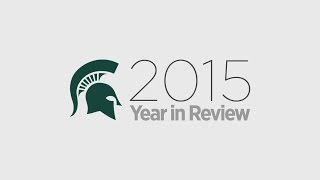 2015 Year in Review - Michigan State University