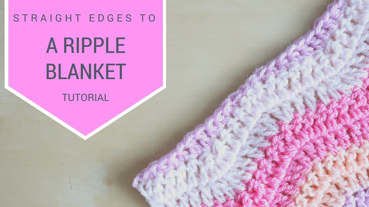Crochet How To Crochet Straight Edges On A Ripple Blanket Bella