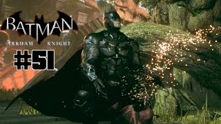 BATMAN #51 Sie hat sich geopfert [Deutsch] Let´s Play BATMAN Arkham Knight