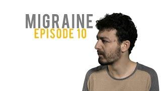 MIGRAINE | Épisode 10 | Je suis toi