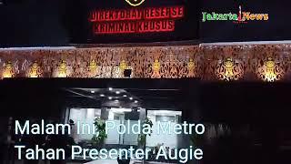 Malam Ini, Cyber Crime Polda Metro Tahan Presenter Augie