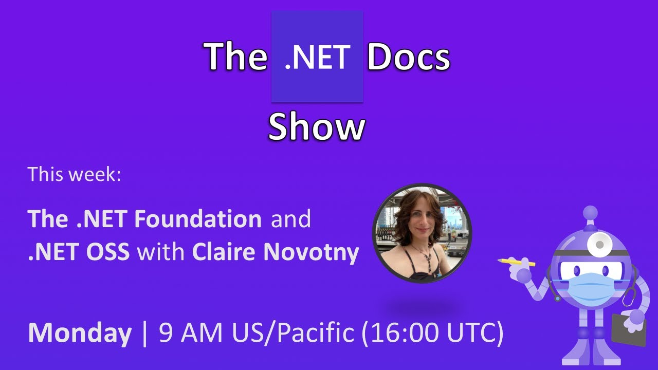 The .NET Docs Show - The .NET Foundation and .NET OSS with Claire Novotny
