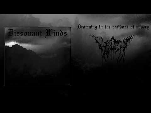 Dissonant Winds - Drowning in the Residues of Misery (Full Album Premiere)