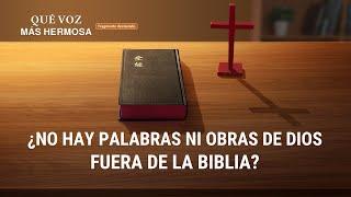 ¡Qué voz más hermosa! (III) - ¿No hay palabras ni obras de Dios fuera de la Biblia?