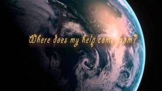 Psalm 121 - Where does my help come from?