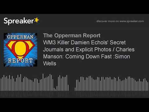 WM3 Killer Damien Echols' Secret Journals and Explicit Photos / Charles Manson: Coming Down Fast :Si