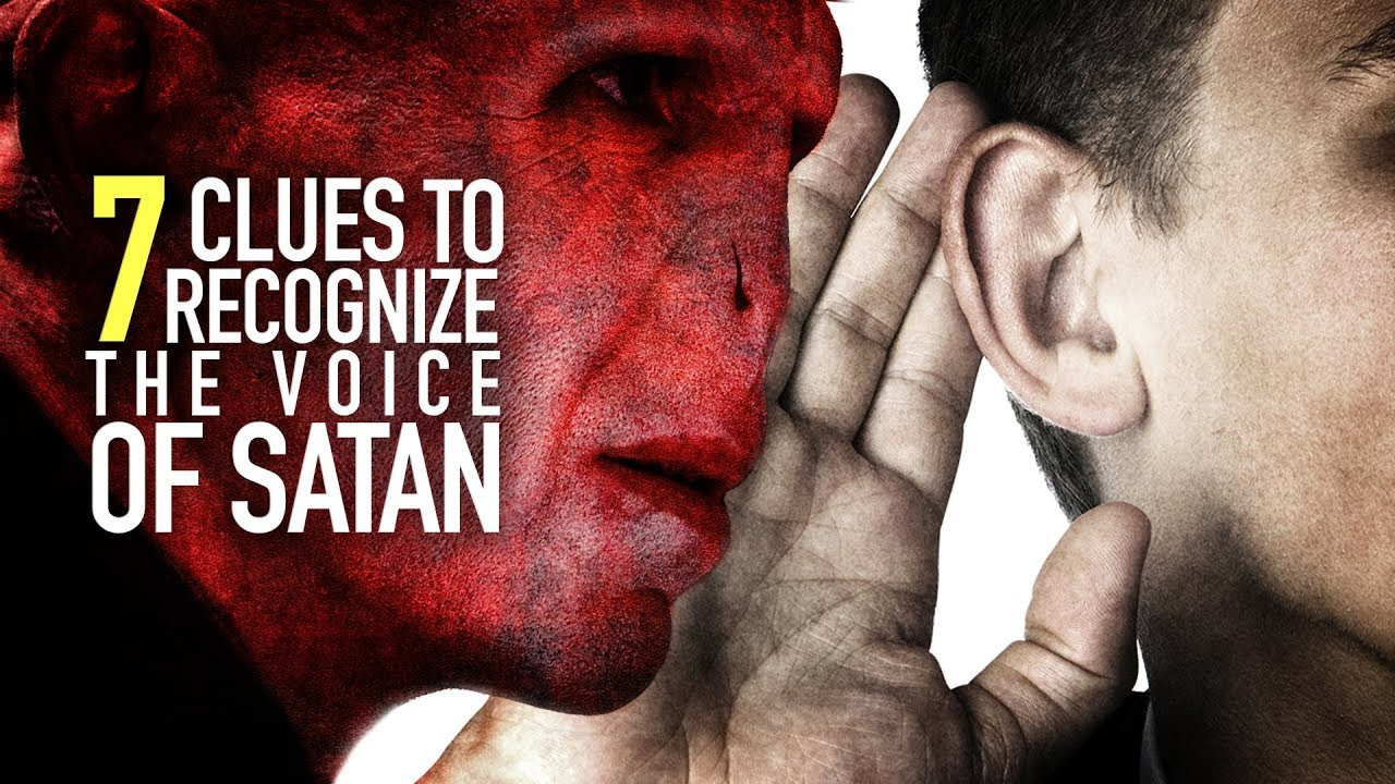 7 CLUES TO RECOGNIZE THE VOICE OF SATAN: OVERCOME TEMPTATIONS
