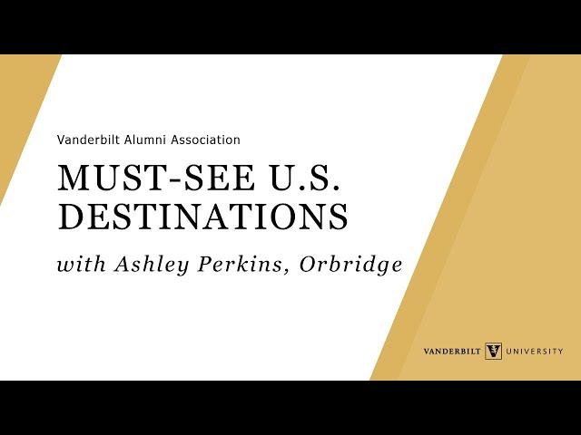 Vanderbilt Travel, Must-See U.S. Destinations