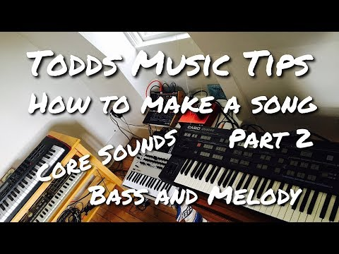 How to make a song, Part 2 : Core Sounds, Bass and Melody.