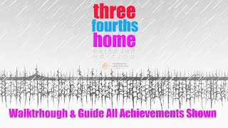 Three Fourths Home Extended  Walkthrough & Guide All Achievements Shown XBOX ONE