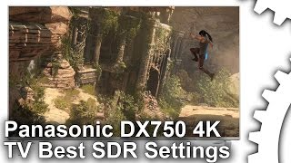 Panasonic DX750 4K TV Best Settings Guide [SDR Gaming]