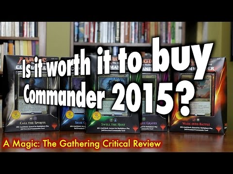 MTG - Is it worth it to buy Commander 2015? A Critical Magic: The Gathering / EDH Review