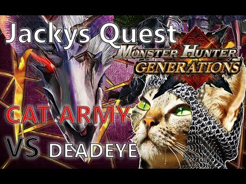 Monster Hunter Generations-CAT ARMY VS DEADEYE!-Jacky's Request!
