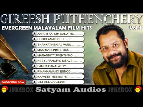 s chithra hits vol - 3 malayalam songs top 10 k s chithra evergreen hits old malayalam hits satyam jukebox malayalam film songs evergreen satyam audios raveendran hits gireesh puthancherry hits johnson hits sad songs sad songs from latest malayalam films latest sad songs lonlyness oppam ennu ninte moideen vimaanam spirit queen action hero biju sunday holiday parudeesa wound ezham sooryan out of range aalorukkam kukkiliar gemini superhit songs evergreen film songs satyam audios satyam jukebox sa gireesh puthenchery (23 september 1959 – 10 february 2010) was a noted malayalam lyricist and screenwriter. he also served as a governing council member of the indian performance rights society (iprs). he won the kerala state film award for best lyri