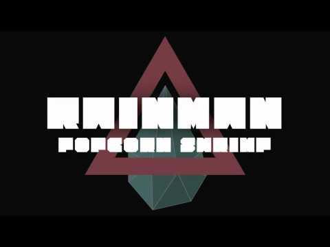 Rainman - Popcorn Shrimp (Original Mix)