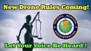 New FAA Drone Regulations - Speak up now!