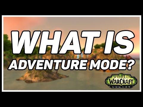 "World of Warcraft: Legion - What Will ""Adventure Mode"" Be?"