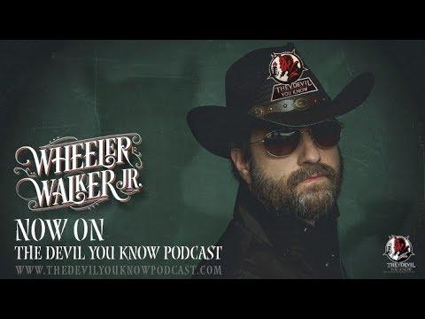 The Devil You Know Podcast - Episode 93 - Wheeler Walker, Jr Special Edition- September 15, 2017