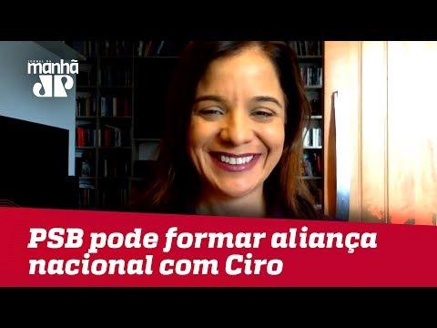 Após Fora De Joaquim Barbosa, PSB Pode Formar Aliança Nacional Com Ciro Gomes | Vera Magalhães