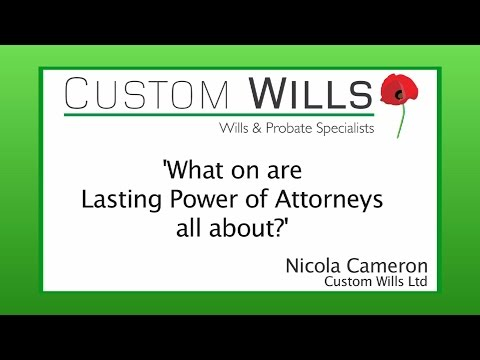 Lasting Power of Attorneys explained - CustomWills