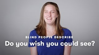 Blind People Tell Us If They Wish They Could See | Blind People Describe | Cut