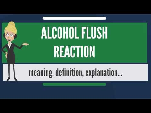 What is ALCOHOL FLUSH REACTION? What does ALCOHOL FLUSH REACTION mean?