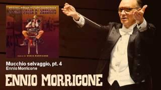 Ennio Morricone - Mucchio selvaggio, pt. 4 - Il Mio Nome E