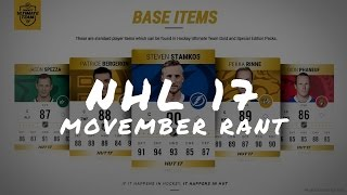 NHL 17 MOVEMBER RANT (UNCUT OPINIONS)