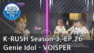 Genie Idol - VOISPER! [KBS World Idol Show K-RUSH3 / ENG,CHN / 2018.09.07]