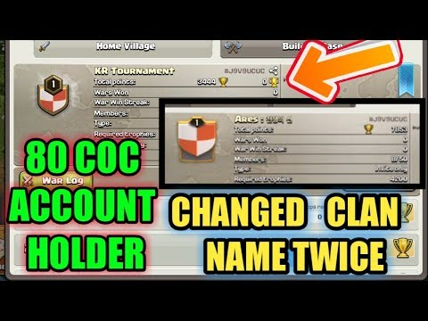 OMG {80 Coc Acc Holder Changed Clan Name Twice}